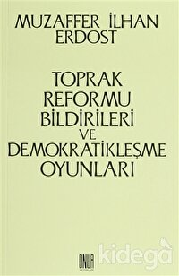 Toprak Reformu Bildirileri ve Demokratikleşme Oyunları