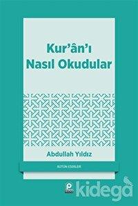 Kur'an'ı Nasıl Okudular?