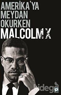 Amerikaya Meydan Okurken Malcolm X