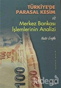 Türkiye'de Parasal Kesim ve Merkez Bankası İşlemlerinin Analizi