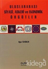 Uluslararası Siyasi, Askeri ve Ekonomik Örgütler