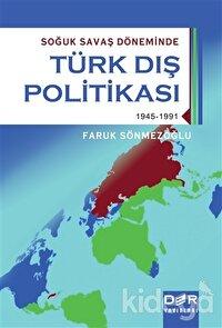 Soğuk Savaş Döneminde Türk Dış Politikası