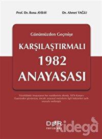 Geçmişten Günümüze Karşılaştırmalı 1982 Anayasası