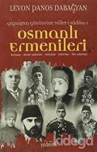 Geçmişten Günümüze Millet-i Sadıka-ı: Osmanlı Ermenileri