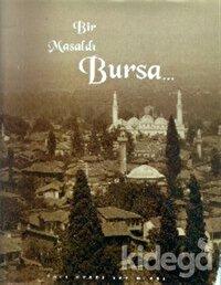 Bir Masaldı Bursa...