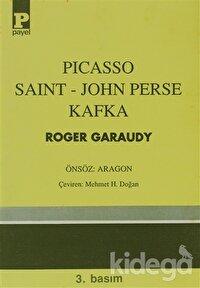 Picasso - Saint-John Perse - Kafka