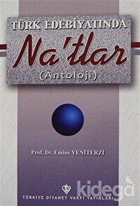 Türk Edebiyatında Na`tlar (Antoloji)