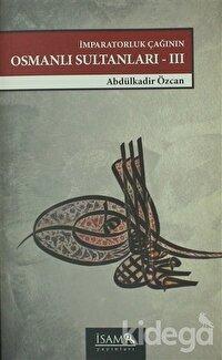 İmparatorluk Çağının Osmanlı Sultanları 3  (1648 - 1757)