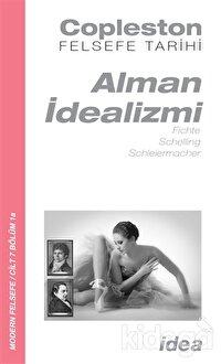 Alman İdealizmi - Fichte, Schelling, Schleiermacher
