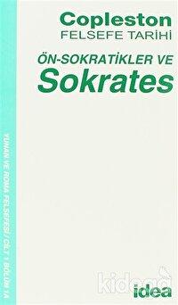 Felsefe Tarihi Ön-Sokratikler ve Sokrates Cilt 1