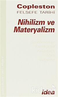 Nihilizm ve Materyalizm Copleston Felsefe Tarihi Çağdaş Felsefe Fichte'den Nietzche'ye Cilt: 7 Bölüm 2