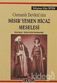 Osmanlı Devleti'nin Mısır Yemen Hicaz Meselesi