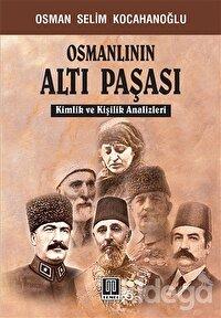 Osmanlının Altı Paşası