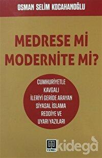 Medrese mi Modernite mi?