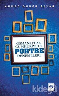 Osmanlı'dan Cumhuriyet'e Portre Denemeleri