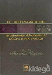 Üç Türk - İslam Mütefekkiri Düşüncesinde Varoluş
