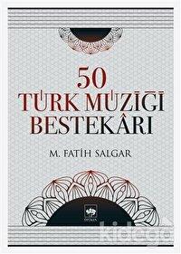 50 Türk Müziği Bestekarı