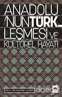 Anadolu'nun Türkleşmesi ve Kültürel Hayatı