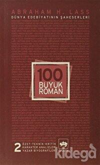 100 Büyük Roman - 2 Dünya Edebiyatının Şaheserleri