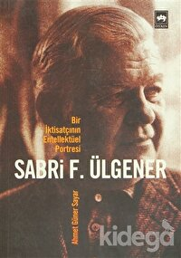Bir İktisatçının Entellektüel Portresi  Sabri F. Ülgener