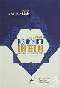 İslam Dini ve Mezhepleri Tarihi 3: Müslümanlıkta Dini Tefrika