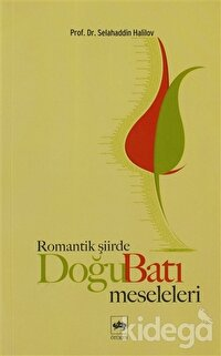 Romantik Şiirde Doğu Batı Meseleleri