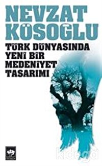 Türk Dünyasında Yeni Bir Medeniyet Tasarımı