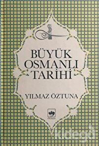 Büyük Osmanlı Tarihi  Osmanlı Devleti'nin Siyasi, Medeni, Kültür, Teşkilat ve San'at Tarihi  (10 Cilt Takım)