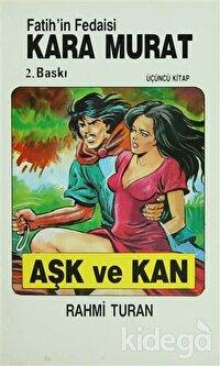 Fatih'in Fedaisi Kara Murat 3  Aşk ve Kan