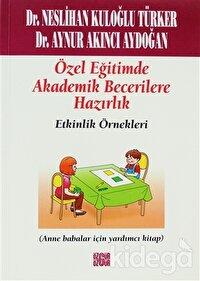 Özel Eğitimde Akademik Becerilere Hazırlık Etkinlik Örnekleri