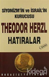 Siyonizmin Kurucusu Theodor  Theodor Herzl'in Hatıraları ve Sultan Abdülhamid