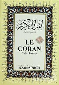 Le Coran (Fransızca Kuran-ı Kerim ve Tercümesi, Ciltli, İpek Şamua Kağıt, Orta Boy)