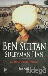 Ben Sultan Süleyman Han