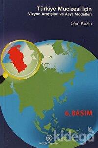 Türkiye Mucizesi İçin... Vizyon Arayışları ve Asya Modelleri