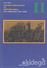 İstanbul Hükümetleri ve Milli Mücadele Cilt: 2 (Son Meşrutiyet 1919-1920)