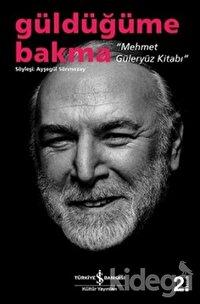 Güldüğüme Bakma - Mehmet Güleryüz Kitabı