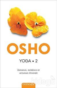 Yoga 2 - Zamanın, Mekanın ve Arzunun Ötesinde