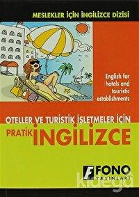 Oteller ve Turistik İşletmeler için Pratik İngilizce