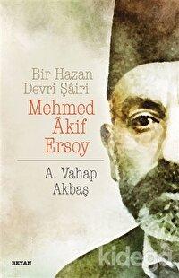 Bir Hazan Devri Şairi: Mehmed Akif Ersoy