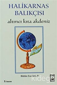 Halikarnas Balıkçısı - Altıncı Kıta Akdeniz Bütün Eserleri 9