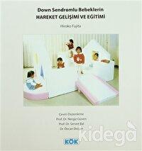 Down Sendromlu Bebeklerin Hareket Gelişimi ve Eğitimi