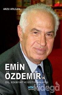 Emin Özdemir'in Dil, Edebiyat ve Eğitim Anlayışı