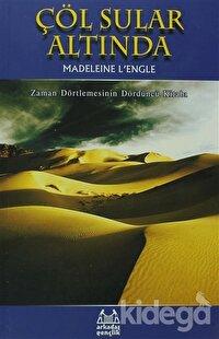 Çöl Sular Altında Zaman Dörtlemesi 4. Kitap