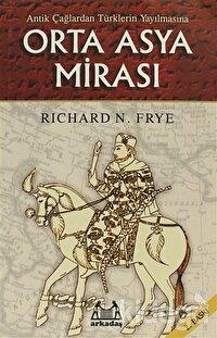 Antik Çağlardan Türklerin Yayılmasına Orta Asya Mirası
