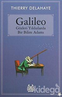 Galileo - Gözleri Yıldızlarda Bir Bilim Adamı
