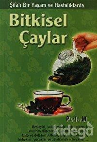 Şifalı Bir Yaşam ve Hastalıklarda Bitkisel Çaylar