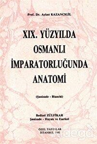 19. Yüzyılda Osmanlı İmparatorluğunda Anatomi