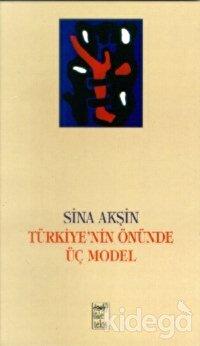 Türkiye'nin Önünde Üç Model