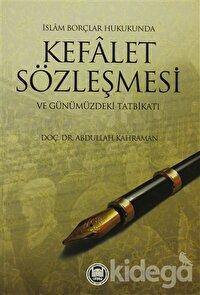 İslam Borçlar Hukukunda Kefalet Sözleşmesi ve Günümüzdeki Tatbikatı