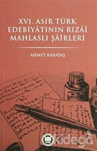 16. Asır Türk Edebiyatının Rızai Mahlaslı Şairleri
